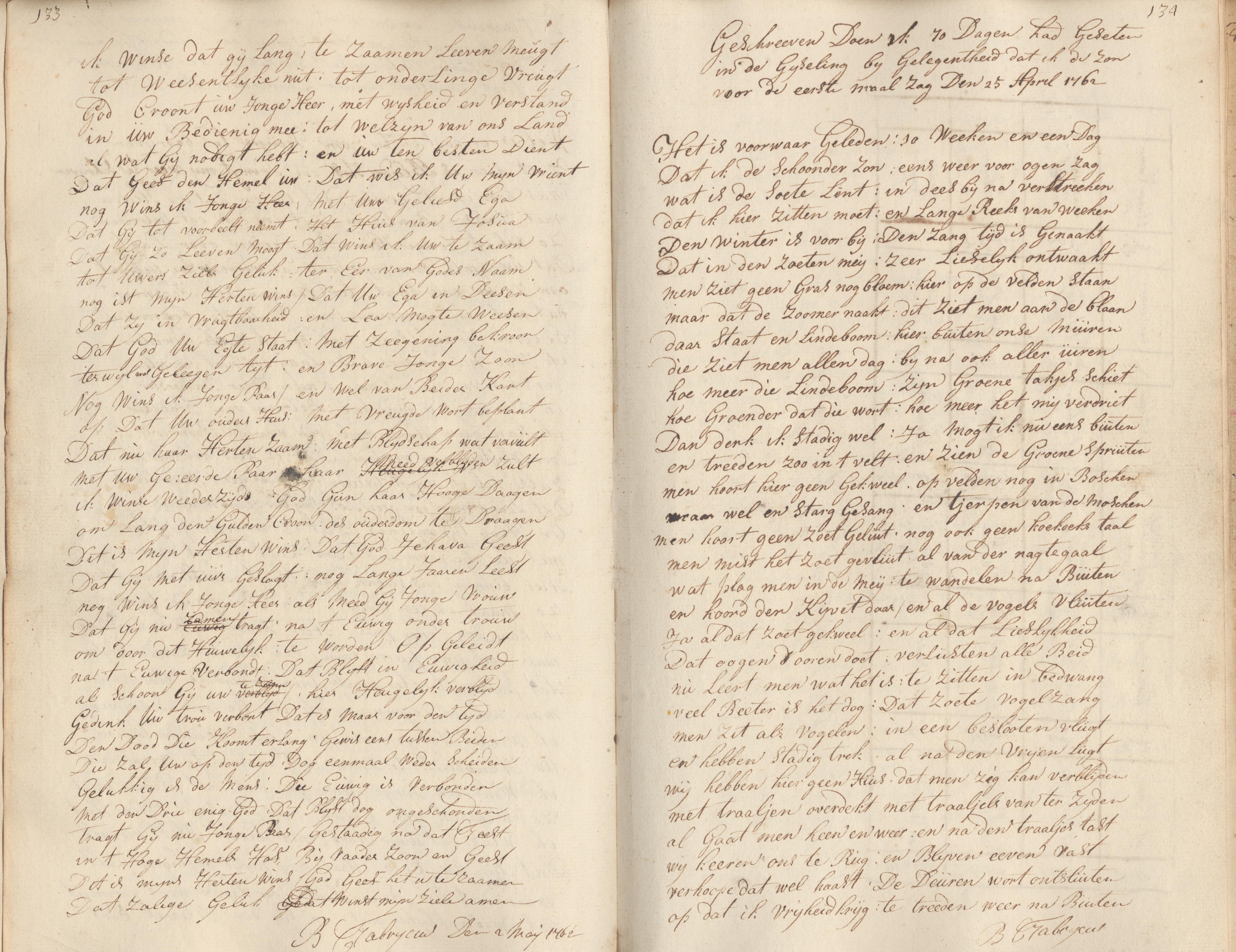 Geschreeven Doen ik 10 dagen had geseten in de gijseling bij Gelegentheid dat ik de zon voor de eerste maal zag Den 25 April 1762