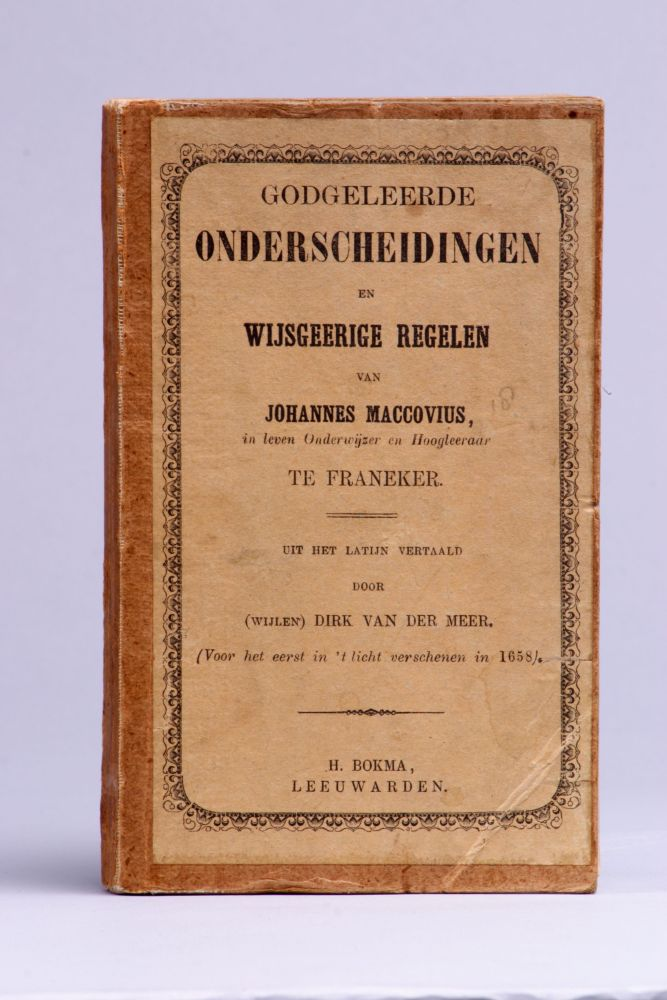 'Godgeleerde onderscheidingen en wijsgeerige regelen' door Johannes Maccovius