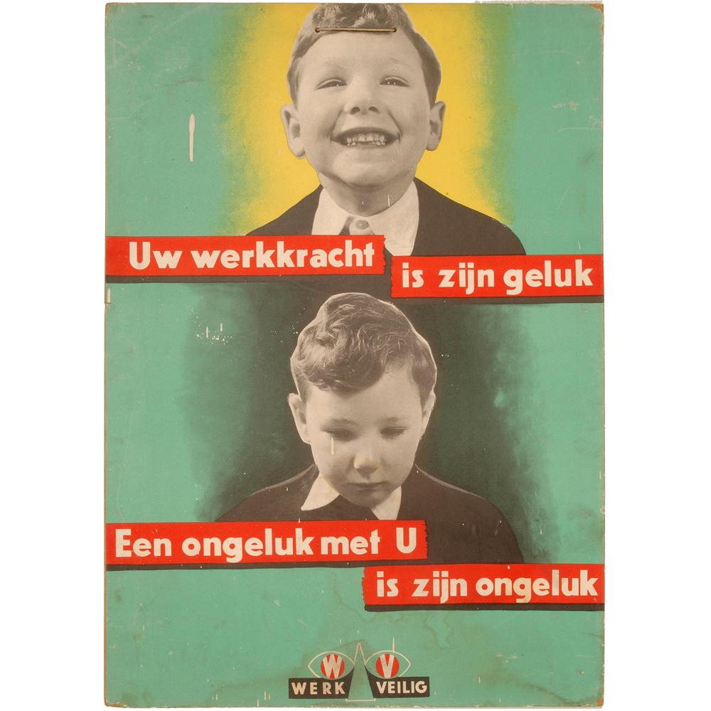 """Affiche: """"Uw werkkracht is zijn geluk Een ongeluk met U is zijn ongeluk"""""""